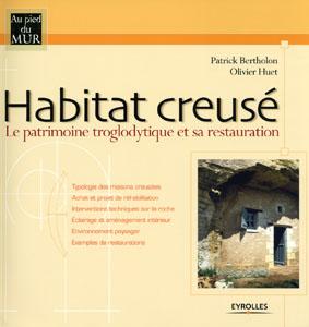Habitat creusé, le patrimoine troglodytique et sa restauration